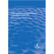 Public Infrastructure Performance in Developing Countries by Ghafoor,Abdul, 9781138700482