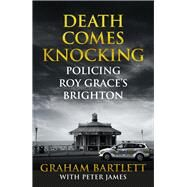 Death Comes Knocking by Bartlett, Graham; James, Peter (CON), 9781509810482