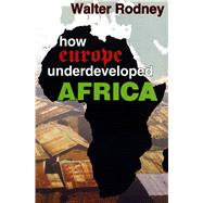 How Europe Underdeveloped Africa by Walter Rodney, 9781574780482