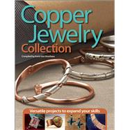 Copper Jewelry Collection Versatile Projects to Expand Your Skills by Van Voohees, Karin, 9781627000482