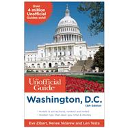 The Unofficial Guide to Washington, D.C. by Zibart, Eve; Sklarew, Renee; Testa, Len, 9781628090482