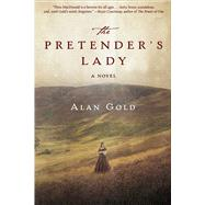 The Pretender's Lady by Gold, Alan, 9781631580482