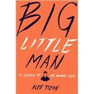 Big Little Man by Tizon, Alex, 9780547450483