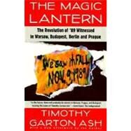 The Magic Lantern by ASH, TIMOTHY GARTON, 9780679740483