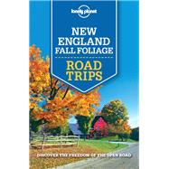 Lonely Planet New England Fall Foliage Road Trips by Lonely Planet Publications; Balfour, Amy C.; Clark, Gregor; Friary, Ned; Hardy, Paula, 9781760340483