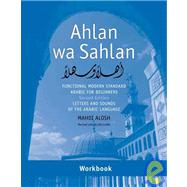 Ahlan Wa Sahlan- Letters and Sounds of the Arabic Language : Functional Modern Standard Arabic for Beginners by Mahdi Alosh; Revised with Allen Clark, 9780300140484
