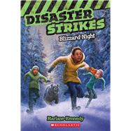 Disaster Strikes #3: Blizzard Night by Kennedy, Marlane, 9780545530484