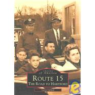 Route 15 : The Road to Hartford by Larned, Larry, 9780738510484