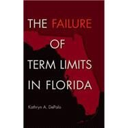 The Failure of Term Limits in Florida by Depalo, Kathryn A., 9780813060484
