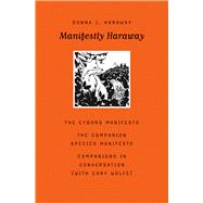 Manifestly Haraway by Haraway, Donna J.; Wolfe, Cary, 9780816650484