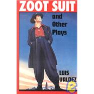 Zoot Suit and Other Plays by Valdez, Luis, 9781558850484