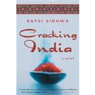 Cracking India A Novel by Sidhwa, Bapsi, 9781571310484