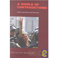 World of Contradictions : Socialist Register 2002 by Panitch, Leo; Leys, Colin, 9781583670484