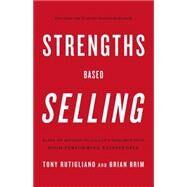 Strengths Based Selling by Rutigliano, Tony; Brim, Brian, 9781595620484