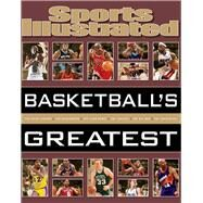 Sports Illustrated Basketball's Greatest by Editors of Sports Illustrated, 9781618930484