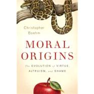 Moral Origins : The Evolution of Virtue, Altruism, and Shame by Boehm, Christopher, 9780465020485