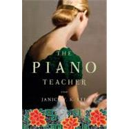 The Piano Teacher A Novel by Lee, Janice Y. K., 9780670020485