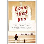 Love That Boy by Fournier, Ron, 9780804140485