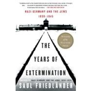 The Years of Extermination: Nazi Germany and the Jews, 1939-1945 by Friedlander, Saul, 9780060930486