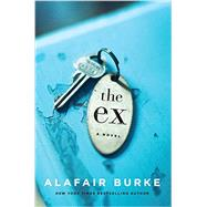 The Ex by Burke, Alafair, 9780062390486