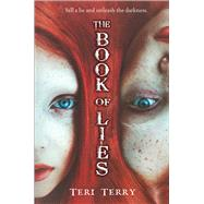 The Book of Lies by Terry, Teri, 9780544900486