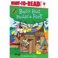 Busy Bug Builds a Fort by Carter, David A., 9781481440486