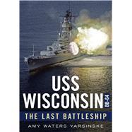 Uss Wisconsin by Yarsinske, Amy Waters, 9781634990486