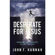 Desperate for Jesus by Hannah, John F.; De Jesús, Wilfredo, 9781680670486