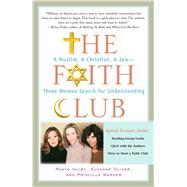 The Faith Club A Muslim, A Christian, A Jew-- Three Women Search for Understanding by Idliby, Ranya; Oliver, Suzanne; Warner, Priscilla, 9780743290487