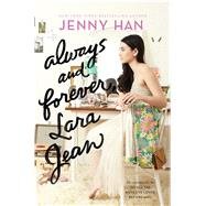 Always and Forever, Lara Jean by Han, Jenny, 9781481430487