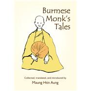 Burmese Monk's Tales by Aung, Maung Htin, 9781681720487