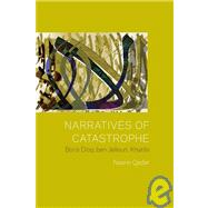 Narratives of Catastrophe Boris Diop, ben Jelloun, Khatibi by Qader, Nasrin, 9780823230488