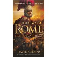 Total War Rome: Destroy Carthage by Gibbins, David, 9781250060488