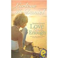 Sometimes Love Isn't Enough by McDaniel, Lurlene, 9781581960488