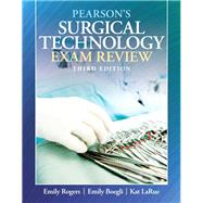 Pearson's Surgical Technology Exam Review by Rogers, Emily M.; Boegli, Emily H.; LaRue, Kathy, 9780135000489