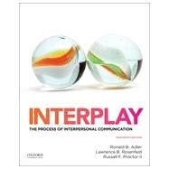Interplay The Process of Interpersonal Communication by Adler, Ronald; Rosenfeld, Lawrence; Proctor, Russell, 9780199390489