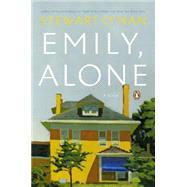 Emily, Alone by O'Nan, Stewart, 9780143120490