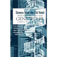 Storeys from the Old Hotel by Wolfe, Gene, 9780312890490