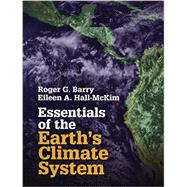 Essentials of the Earth's Climate System by Barry, Roger G.; Hall-mckim, Eileen A., 9781107620490