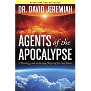 Agents of the Apocalypse by Jeremiah, David, 9781414380490