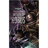 The Talon of Horus by Dembski-Bowden, Aaron, 9781784960490