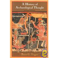 A History of Archaeological Thought by Bruce G. Trigger, 9780521600491