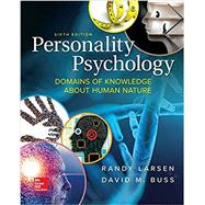 Personality Psychology: Domains of Knowledge About Human Nature by Larsen, Randy; Buss, David, 9781259870491