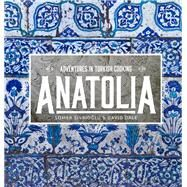 Anatolia by Sivrioglu, Somer; Dale, David, 9781743360491