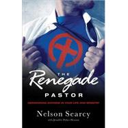 The Renegade Pastor by Searcy, Nelson; Henson, Jennifer Dykes, 9780801000492
