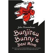 Bunjitsu Bunny's Best Move by Himmelman, John; Himmelman, John, 9781250090492