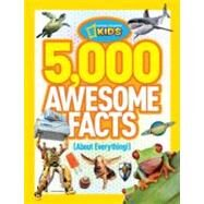 5,000 Awesome Facts (About Everything!) by NATIONAL GEOGRAPHIC KIDS, 9781426310492