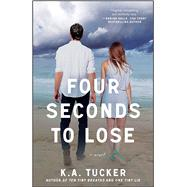 Four Seconds to Lose A Novel by Tucker, K.A., 9781476740492