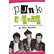 Punk Avenue Inside the New York City Underground, 1972-1982 by Marcade, Phil, 9781941110492
