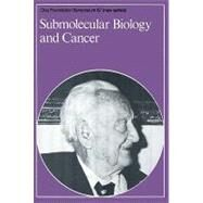 Submolecular Biology and Cancer by Unknown, 9780470720493